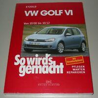 Reparaturanleitung VW Golf VI 6 Oktober 2008 - Oktober 2012 So wirds gemacht NEU