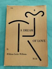 A DREAM OF LOVE  - INSCRIBED BY WILLIAM CARLOS WILLIAMS