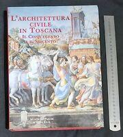 Libro - L'Architettura civile in Toscana il cinquecento e il seicento