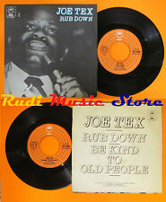 LP 45 7'' JOE TEX Rub down Be kind to old people 1977 italy EPIC 6068 cd mc dvd*