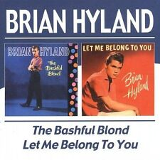 CD: BRIAN HYLAND The Bashful Blond/Let Me Belong To You NM