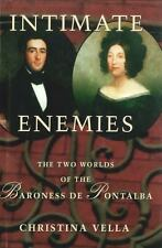 Intimate Enemies: The Two Worlds of the Baroness de Pontalba: By Christina Vella