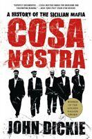 Cosa Nostra : A History Of The Sicilian Mafia, Paperback by Dickie, John, Bra...