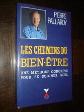 LES CHEMINS DU BIEN-ÊTRE - Pierre Pallardy 1990