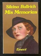 Silvina Bullrich. Mis Memorias. Emecé, editores. Buenos Aires, 1980.