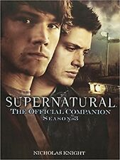 Supernatural : The Official Companion Season 3 by Nicholas Knight and Tim Waggon