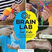 Brain Lab for Kids: 52 Mind-Blowing Experiments, Models, and Activities to Explo