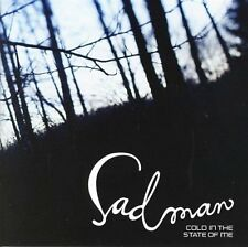 Sadman cold in the state of me CD 2008