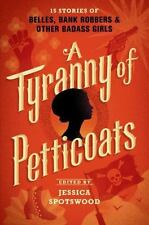 A Tyranny of Petticoats: 15 Stories of Belles, Bank Robbers & Other-ExLibrary