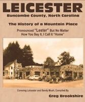 Leicester, Buncombe County, NC, The History of a Mountain Place