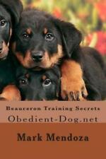 Beauceron Training Secrets: Obedient-Dog