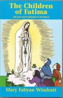 The Children of Fatima and Our Lady's Message to the World Mary Fabyan Windeatt