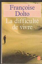 La difficulté de vivre - Françoise Dolto - poche Tb état - 15/9