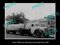 OLD POSTCARD SIZE PHOTO OF PAULS MILK DELIVERY TRUCK THE GOLD COAST c1946 QLD