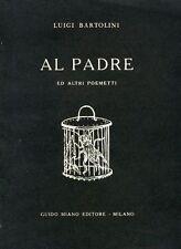 BARTOLINI Luigi, Al padre ed altri poemetti. 1957 (Con dedica)