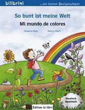 So bunt ist meine Welt von Susanne Böse (2010, Geheftet)
