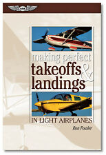 Making Perfect Takeoffs & Landings in Light Airplanes ISBN 978-1-61954-030-9