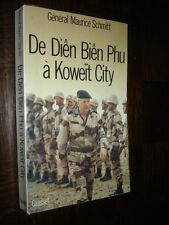 DE DIÊN BIÊN PHU A KOWEIT CITY - Général Maurice Schmitt (envoi) 1992