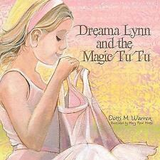 Dreama Lynn and the Magic Tu Tu by Dotti M. Warren (2008, Paperback)