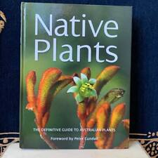 NATIVE PLANTS - The Definitive Guide to Australian Plants - Hardcover - 376 pg