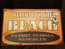 Welcome to the Beach No shirt No shoes No Problem metal sign