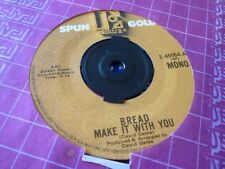 BREAD---MAKE IT WITH YOU        45  AMERICAN PRESSING