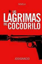 NEW Las Lágrimas del Cocodrilo (Spanish Edition) by Josignacio