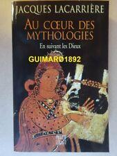 Au coeur des mythologies En suivant les dieux Jacques Lacarrière