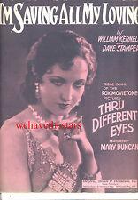 "THRU DIFFERENT EYES Sheet Music ""I'm Saving All My Loving"" Mary Duncan"