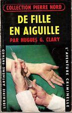 DE FILLE EN AIGUILLE  (L'AVENTURE CRIMINELLE ARTHEME FAYARD 1958) BE