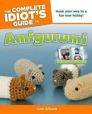 The Complete Idiot's Guide to Amigurumi (Complete Idiot's Guides (Lifestyle Pape