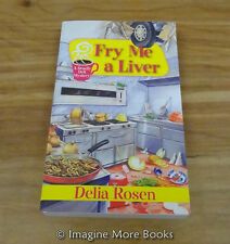 Fry Me a Liver by Delia Rosen ~ Deadly Deli Mystery: Book 6 ~ Paperback