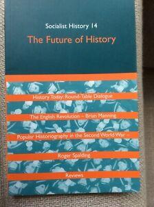 The Future of History, Socialist History 14, 1998, unused 103 pp Paperback.