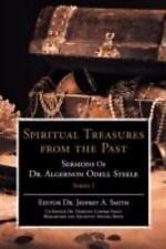 Spiritual Treasures from the Past : Sermons of Dr. Algernon Odell Steele by...