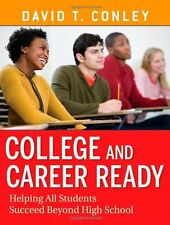College and Career Ready: Helping All Students Succeed Beyond High School by Dav