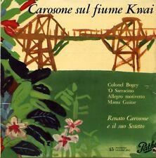 "RENATO CAROSONE CAROSONE SUL FIUME KWAI EP 7"" ITALY EX EX GQ 542"
