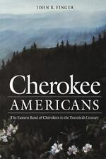 Indians of the Southeast: Cherokee Americans : The Eastern Band of Cherokees...