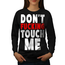 Wellcoda Don't Touch Me Womens Sweatshirt, Funny Casual Pullover Jumper