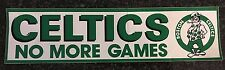 1980's Boston Celtics No More Games Bumper Sticker NBA