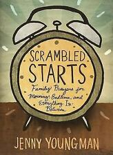 Scrambled Starts: Family Prayers for Morning, Bedtime, and Everything In-Between