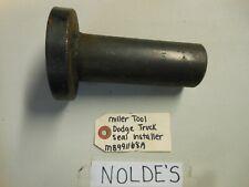 MILLER TOOLS DODGE TRUCK SEAL INSTALLER   MB991168A    (CS1003  B1387)