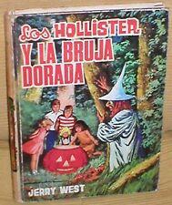 LOS HOLLISTER y LA BRUJA DORADA de JERRY WEST 2ª Edicion 1968 Ed TORAY Tapa Dura