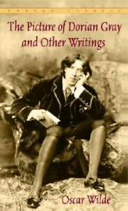 The Picture of Dorian Gray and Other Writings (Bantam Classics) - GOOD