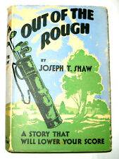 Out of The Rough by Joseph T. Shaw. Sydney, Australia 1934