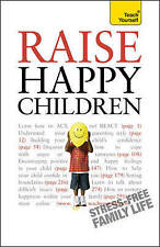 Teach Yourself Raise Happy Children 2010 (Teach Yourself General), Well and Doro