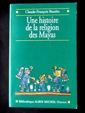UNE HISTOIRE DE LA RELIGION DES MAYAS - PAR CLAUDE-FRANCOIS BAUDEZ