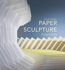 Paper Sculpture: Fluid Forms (Hardback or Cased Book)