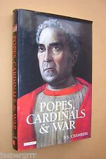 2006. POPES, CARDINALS & WAR. D S CHAMBERS. 1st EDITION HARDBACK IN DW