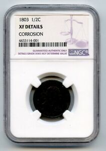 1803 1/2c Half Cent Coin NGC XF Details Corrosion