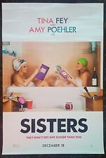 Sisters Movie Poster 27x40 DS Authentic Teaser Version Tina Fey Amy Poehler